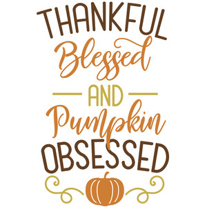 thankful blessed pumpkin obsessed