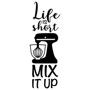 life is short mix it up