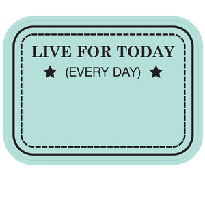 live for today label