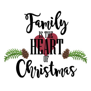 family is the heart of christmas phrase