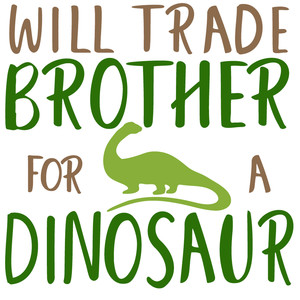 trade brother for dinosaur