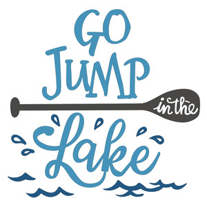 go jump in the lake phrase