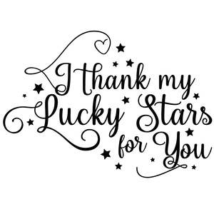 i thank my lucky stars for you