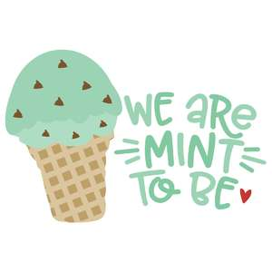 we are mint to be