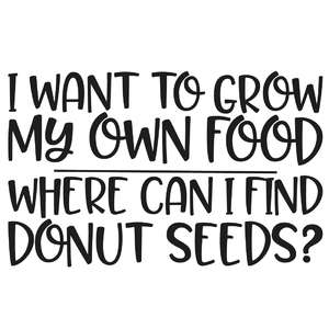 i want to grow my own food where can i find donut seeds?