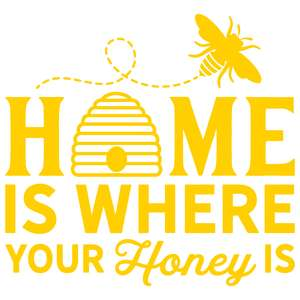 home is where your honey is