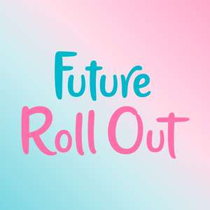 future roll out