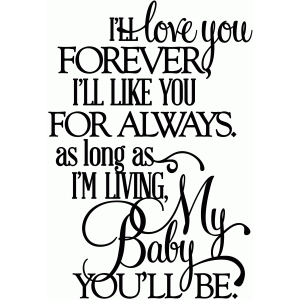 love you forever, my baby you'll be - vinyl phrase