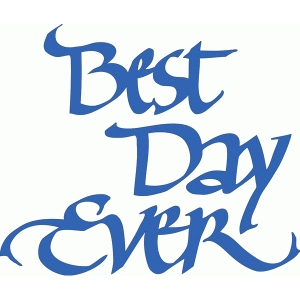 best day ever - calligraphy