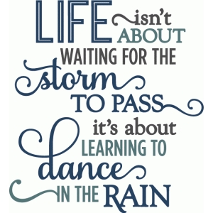 life dance in the rain - layered phrase