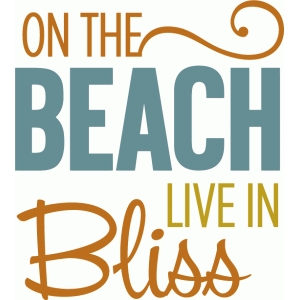 on the beach bliss phrase