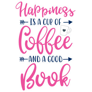 happiness is coffee and a good book