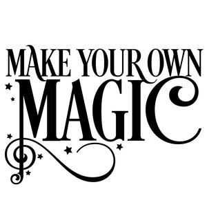 make your own magic quote