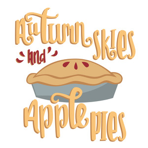 autumn skies and apple pies phrase