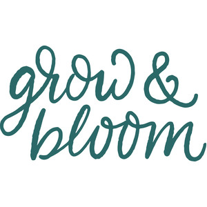 grow & bloom