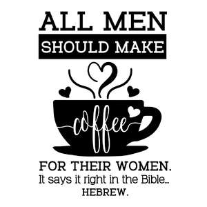 all men should make coffee