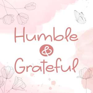 humble & grateful