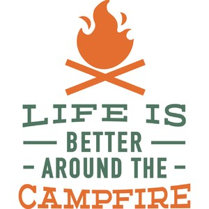 life is better campfire