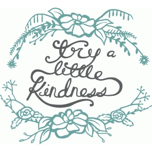 try a little kindness phrase