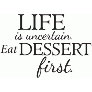 eat dessert first vinyl phrase