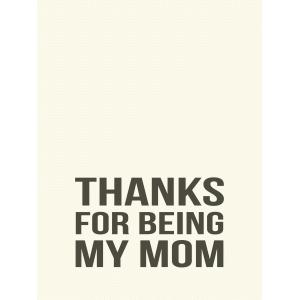 thanks for being my mom 3x4 quote card