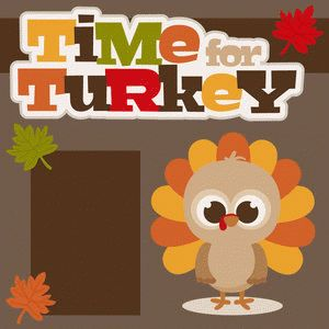 time for turkey scrapbook page kit
