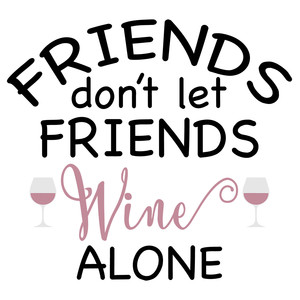 friends and wine phrase