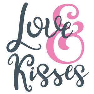 love & kisses