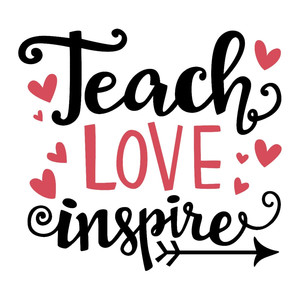 teach love inspire phrase