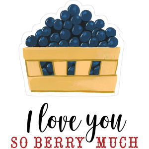 i love you so berry much