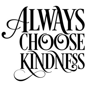 always choose kindness quote