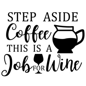 step aside coffee job wine