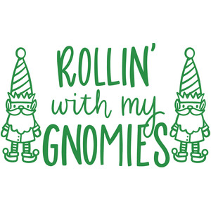 rollin with my gnomies