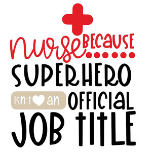 nurse because superhero isn't an official job title