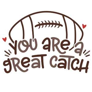 you are a great catch