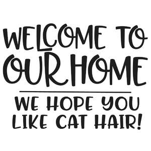 welcome to our home we hope you like cat hair!