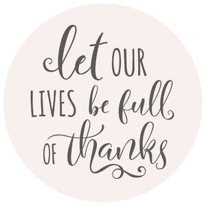 let our lives be full of thanks