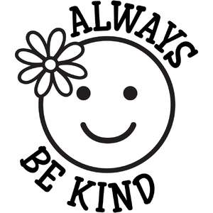 always be kind happy face