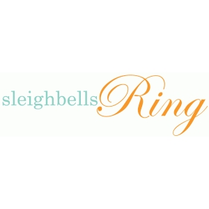 sleighbells ring phrase / title / sentiment