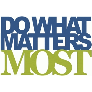 do what matters most - layered phrase