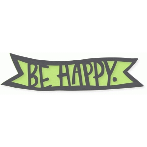 'be happy' banner