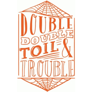 double double toil and trouble lettering