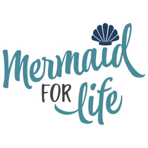 mermaid for life phrase