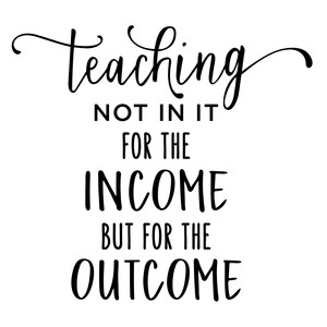 teaching - in it for the outcome phrase
