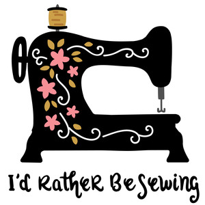 sewing machine - i'd rather be sewing