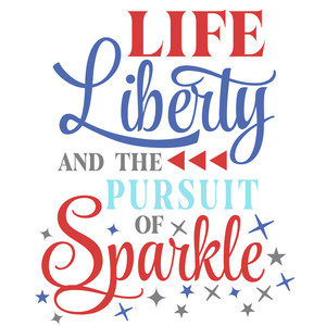 life liberty pursuit of sparkle