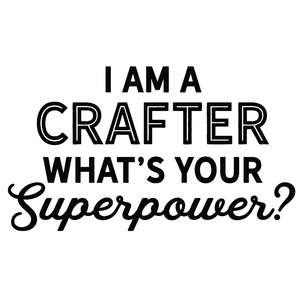 i am a crafter superpower