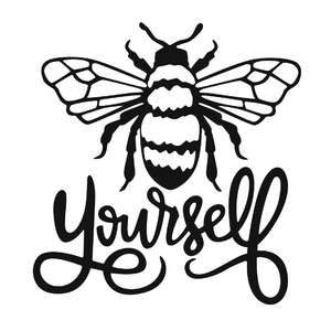 bee yourself phrase