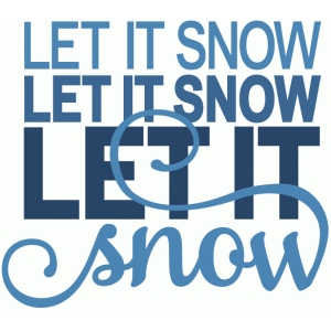 let it snow, let it snow - layered phrase