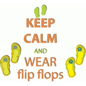 keep calm, wear flip flops
